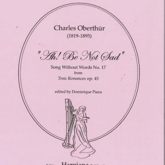 OBERTHÜR Charles : Ah ! Be Not Sad (Song Without Words N°17), de Trois Romances op. 45