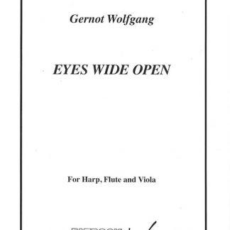 WOLFGANG Gernot : Eyes Wide Open - pour flûte, alto et harpe