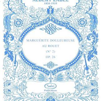 ZABEL Albert : Marguerite douloureuse au rouet N° 2 - Opus 26