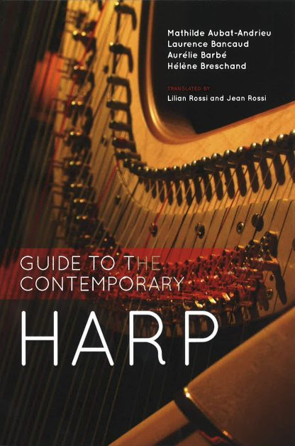 Les Signes de l'Arc : Guide to the Contemporary Harp