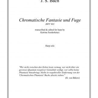 BACH J.S.: Chromatische Fantasie und Fugue, transcription by Katrina Szederkenyi for solo harp