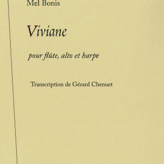 Mel Bonis : Viviane, transcription de Gérard Chenuet pour flûte, alto et harpe