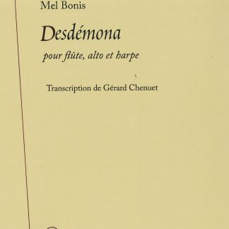 Mel Bonis : Desdémona, transcription de Gérard Chenuet pour flûte, alto et harpe