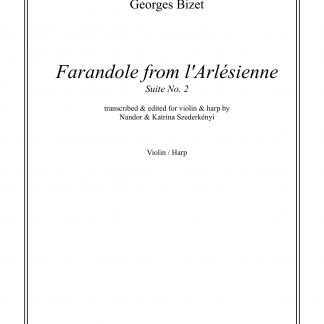 BIZET Georges: Farandole from L'Arlésienne, transcription by Nandor et Katrina Szederkenyi for violin and harp