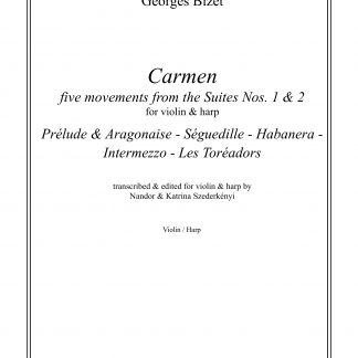 BIZET Georges: Carmen, 5 movements des suites n° 1&2, transcription by Nandor and Katrina Szederkenyi for violin and harp