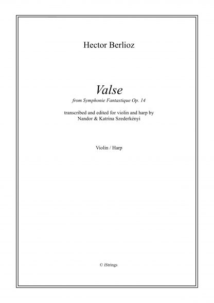 BERLIOZ Hector: Valse, transcription by Nandor and Katrina Szederkenyi for violin and harp