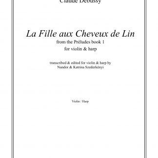 DEBUSSY Claude: La fille aux cheveux de lin, Bearbeitung von Nandor und Katrina Szederkenyi für Violine und Harfe