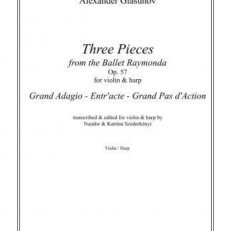 GLASUNOV, Alexander: Three Pieces, transcription by Nandor and Katrina Szederkenyi for violin and harp