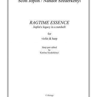 JOPLIN Scott: Ragtime Essence, transcription by Nandor Szederkenyi for violin and harp
