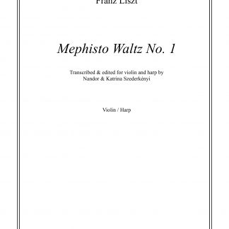 LISZT Franz: Mephisto Waltz no. 1, transcription by Nandor and Katrina Szederkenyi for violin and harp