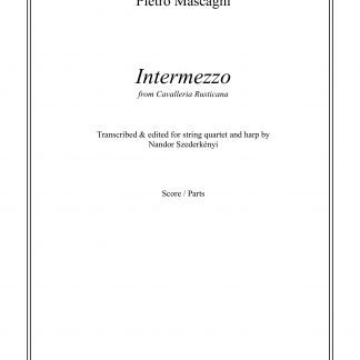 MASCAGNI Pietro: Intermezzo, transcription by Nandor Szederkenyi for string quartet and harp (score and parts)