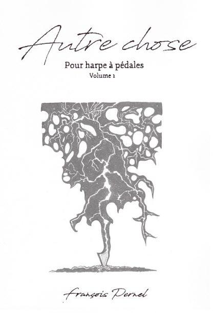 PERNEL François: Autre Chose for pedal harp, volume 1
