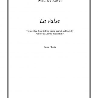 RAVEL Maurice  La Valse (score and parts), transcription by Nandor and Katrina Szederkenyi for string quartet and harp
