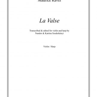 RAVEL Maurice: La Valse, transcription by Nandor and Katrina Szederkenyi for violin and harp