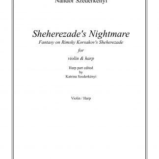SZEDERKENYI Nandor : Sheherezade's Nightmare, for violin and harp