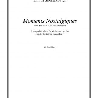 SHOSTAKOVICH Dmitri: Moments nostalgiques, transcription by Nandor et Katrina Szederkenyi for violin and harp