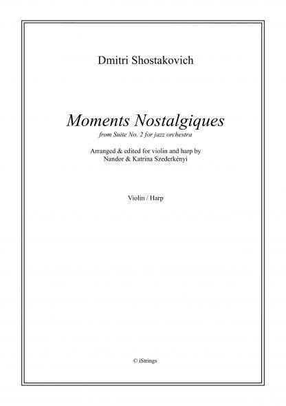 SHOSTAKOVICH Dmitri : Moments nostalgiques, transcription de Nandor et Katrina Szederkenyi pour violon et harpe