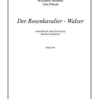 STRAUSS Richard: Der Rosenkavalier - Walzer, Bearbeitung von Katrina Szederkenyi für Harfe