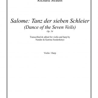 STRAUSS Richard: Salome - Dance of the Seven Veils, transcription by Nandor and Katrina Szederkenyi for violin and harp