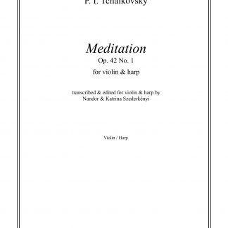 TCHAIKOVSKY Piotr Illitch: Meditation, transcription by Nandor and Katrina Szederkenyi for violin and harp