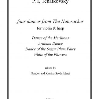 TCHAIKOVSKY Piotr Illitch: 4 Dances from the Nutcracker, transcription by Nandor and Katrina Szederkenyi for violin and harp