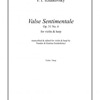 TCHAIKOVSKY Piotr Illitch: Valse sentimentale, transcription by Nandor and Katrina Szederkenyi for violin and harp
