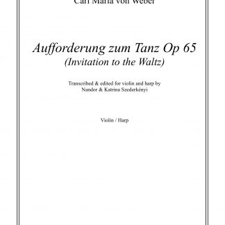 VON WEBER Carl Maria: Aufforderung zum Tanz op. 65, transcription by Nandor and Katrina Szederkenyi for violin and harp