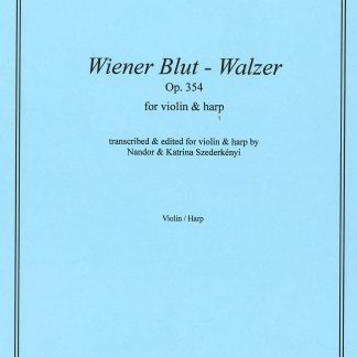 STRAUSS Johann : Wiener Blut, transcription de Nandor et Katrina Szederkenyi pour violon et harpe
