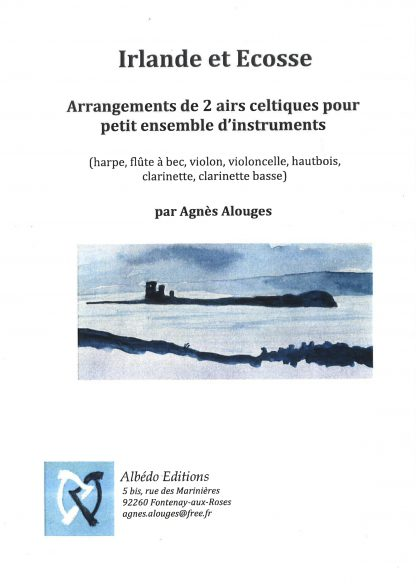 ALOUGES Agnès: Ireland and Scotland: arrangement of two airs for small ensemble