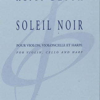 BEFFA Karol: Soleil Noir for violin, cello and harp