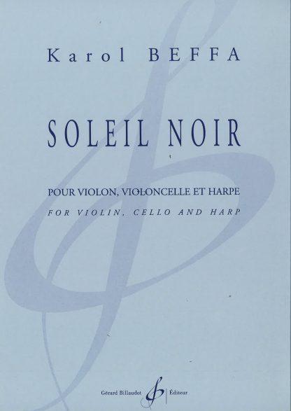 BEFFA Karol : Soleil Noir pour violon, violoncelle et harpe