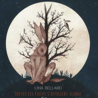 Lina Bellard: Toutes les filles s'appellent Jeanne