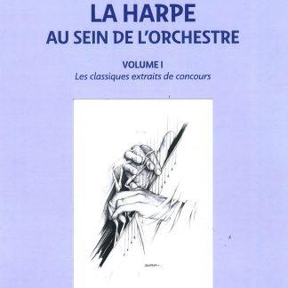 COLARD Elisabeth: La harpe au sein de l'orchestre, vol. 1 - 2MCLHS01 (in French)