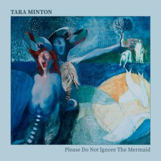 Tara Minton : Please Do Not Ignore The Mermaid