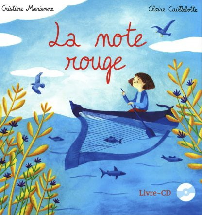 Cristine MERIENNE and Claire CAILLEBOTTE : La note rouge (book and CD, in French)