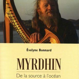 Évelyne BONNARD: Myrdhin, de la source à l'océan